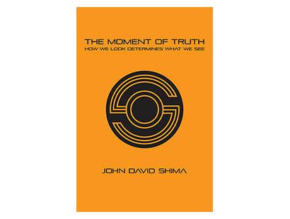 Book, John Shima, The Moment of Truth Book by John Shima